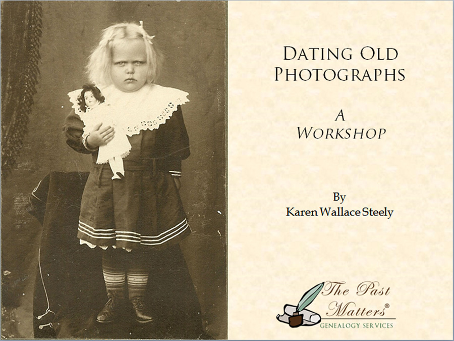 Dating Old Photographs - A Workshop